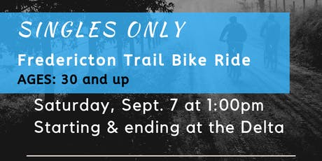 Singles Only - Fredericton Trail Bike Ride - Ages 30 and up tickets