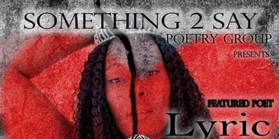 """S2S Poetry presents """"What's Love Got To Do With It"""" featuring Poet """"Lyric"""""""