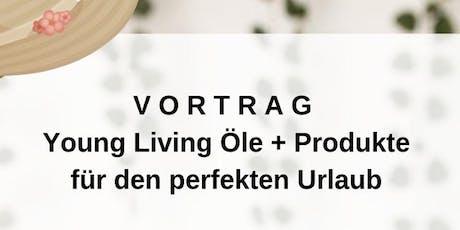 ONLINE VORTRAG - Young Living Öle & Produkte für den perfekten Urlaub tickets