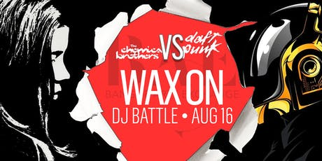 Wax On: Daft Punk vs The Chemical Brothers at the BAE Ballroom tickets
