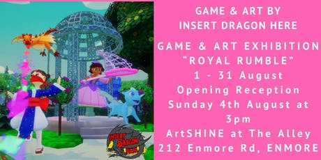 ROYAL RUMBLE- Game &  Art Launch by Insert Dragon Here . Opening Sunday 4 August 2019 tickets