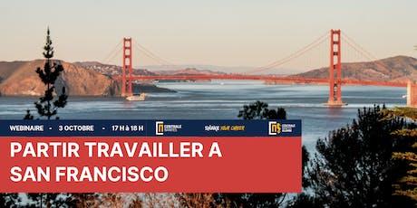 WEBINAIRE / PARTIR VIVRE TRAVAILLER A SAN FRANCISCO billets