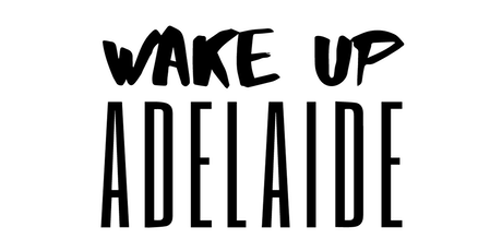Wake Up Adelaide tickets