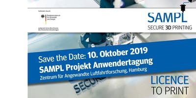 Secure-Additive-Manufacturing-Platform-Anwendertagung - LICENCE TO PRINT
