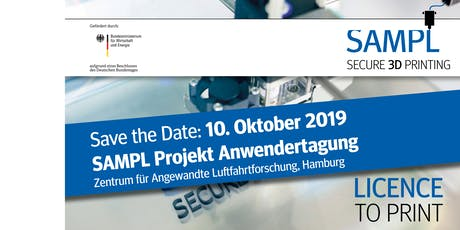 Secure-Additive-Manufacturing-Platform-Anwendertagung - LICENCE TO PRINT Tickets