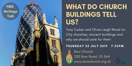 What do church buildings tell us?  Talk by Tony Tucker & Oliver Leigh Wood tickets