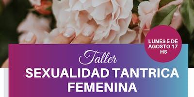 Taller teórico-Vivencial de Sexualidad Tántrica Femenina