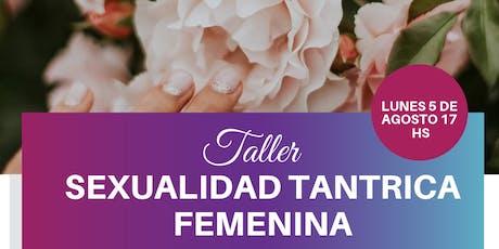 Taller teórico-Vivencial de Sexualidad Tántrica Femenina entradas