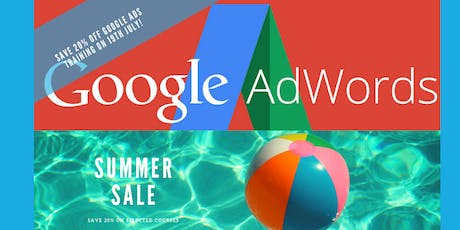 Google Ads (AdWords) Training Course - Manchester - Summer Sale - save 20% tickets