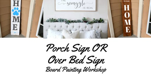 Porch Signs OR Over-Bed Signs Board Painting Workshop