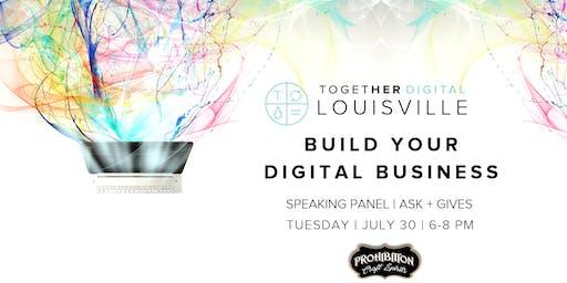 Together Digital Louisville: Building Your Digital Business - Speaker Series