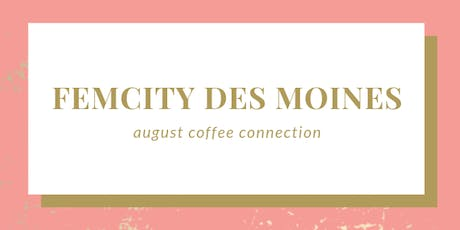FemCity Des Moines August Coffee Connection tickets