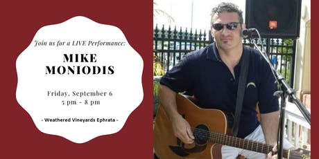 Mike Moniodis LIVE at Weathered Vineyards Ephrata tickets