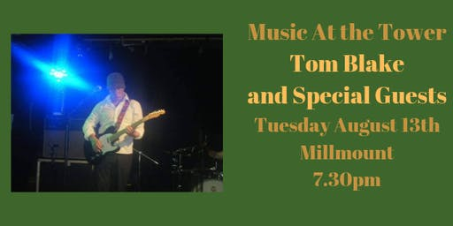 Music at the Tower - Tom Blake and Special Guests
