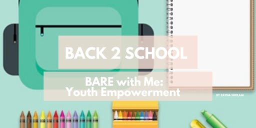 BARE with Me: Youth Empowerment Back 2 School Drive