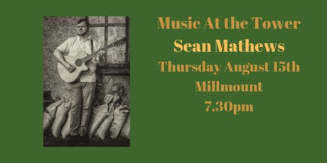 Music at the Tower - Sean Mathews tickets