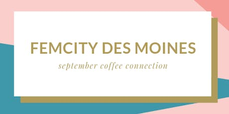 FemCity Des Moines September Coffee Connection tickets