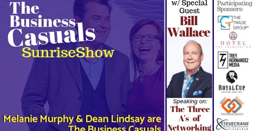 July Event: The Business Casuals SunriseShow w/ Bill Wallace!