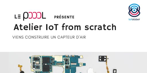 IoTuesday : Atelier IoT from scratch