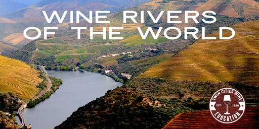 Wine Rivers of the World: Columbia, Willamette, and Russian