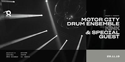 Motor City Drum Ensembe, KiNK (Live), R.Kitt & Lee Kelly at District 8 //