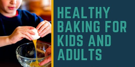 Healthy baking for kids and adults tickets