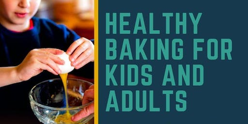 Healthy baking for kids and adults