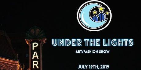 Under The Lights Art/Fashion Show tickets