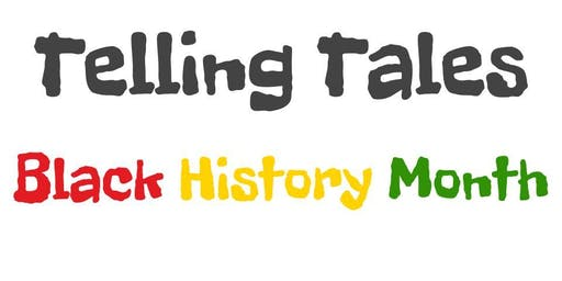 Telling Tales: Black History Month