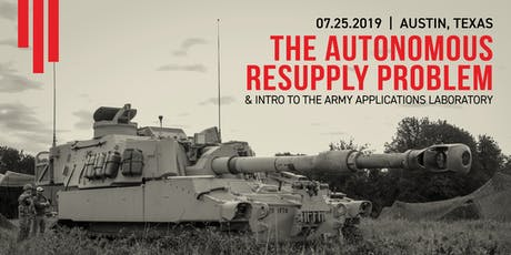 The Autonomous Resupply Problem & Intro to the Army Applications Laboratory Tickets