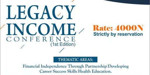 LEGACY INCOME CONFERENCE