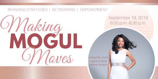 Making Mogul Moves | Black Women Moguls
