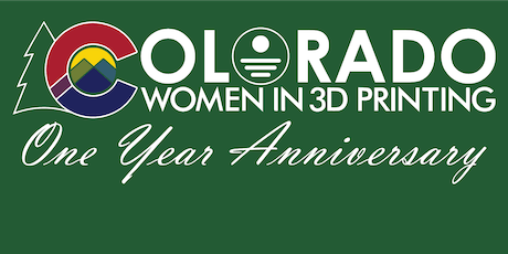 Colorado Women in 3D  Printing 1 Year Anniversary Event tickets