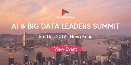 AI & Big Data Leaders Summit Hong Kong 2019 tickets