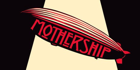 Mothership - Led Zeppelin Tribute tickets