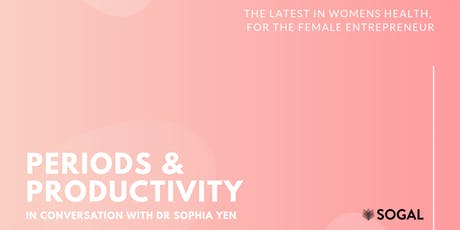 Periods and Productivity: In conversation with Dr. Sophia Yen tickets