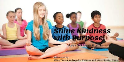 Shine Kindness with Purpose Boys & Girls Ages 5-9