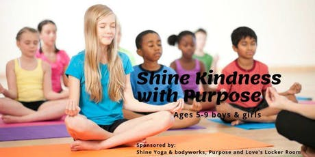 Shine Kindness with Purpose Boys & Girls Ages 5-9 tickets