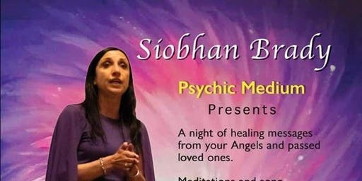 Siobhan Brady Medium, An evening of messages from your Angels and loved ones.