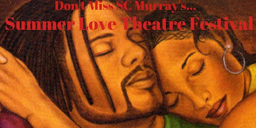 SC Murray's Off Broadway Summer LOVE Theatre Festival