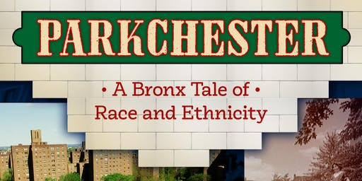 Parckchester, A Bronx Tale of Race and Ethnicity