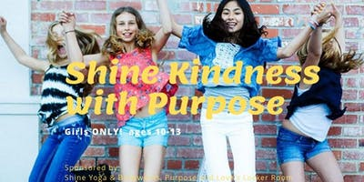 Shine Kindness with Purpose GIRLS ONLY ages 10-13