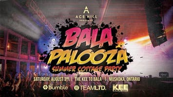 TEAMLTD's BalaPalooza -  Presented by Ace Hill & Bumble
