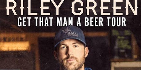 Riley Green - Get That Man A Beer Tour tickets