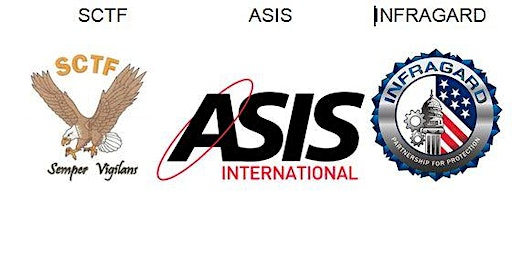 SCTF, ASIS, and InfraGard's Annual Security Workshop - 2019