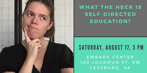What the Heck Is Self-Directed Education?