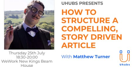 How to Structure a Compelling, Story Driven Article tickets