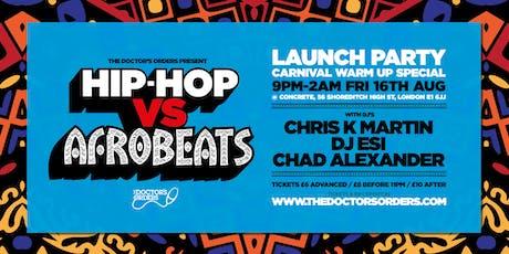 Hip-Hop vs Afrobeats - Carnival Warm Up Special tickets