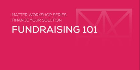 MATTER Workshop: Fundraising 101 tickets