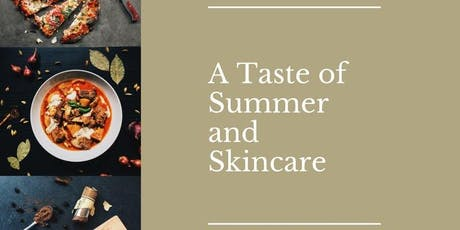 A Taste of Summer & Skincare tickets